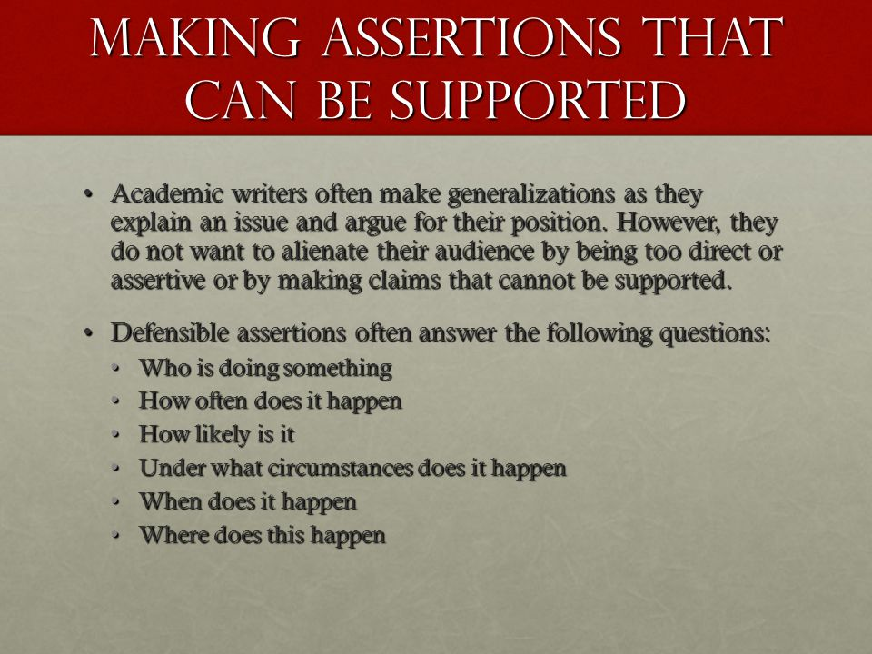 Making Assertions That Can Be Supported