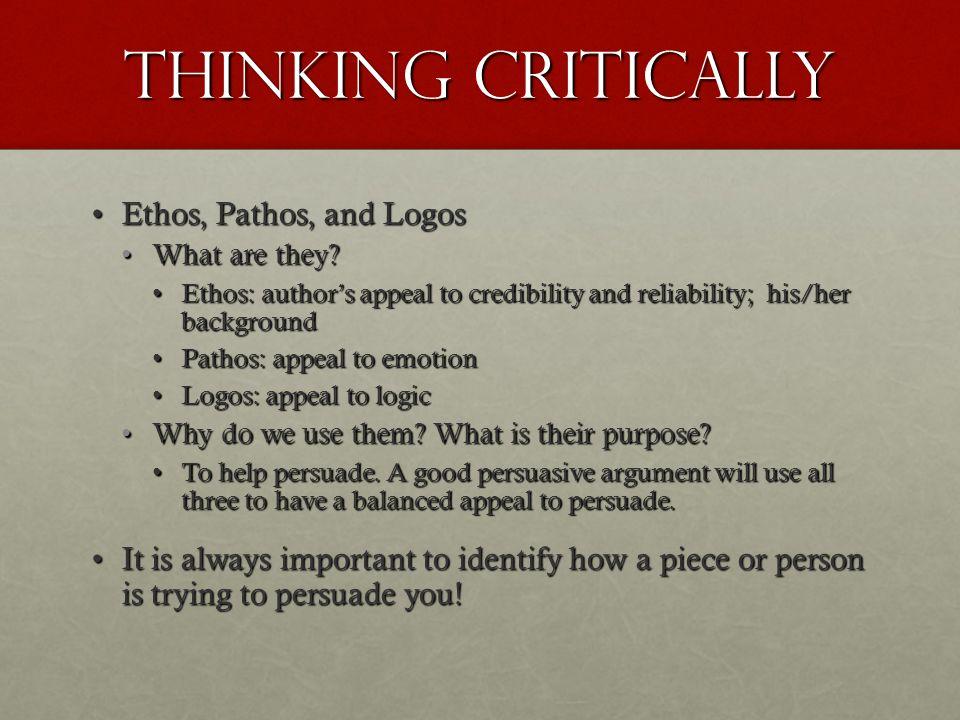 Thinking Critically Ethos, Pathos, and Logos