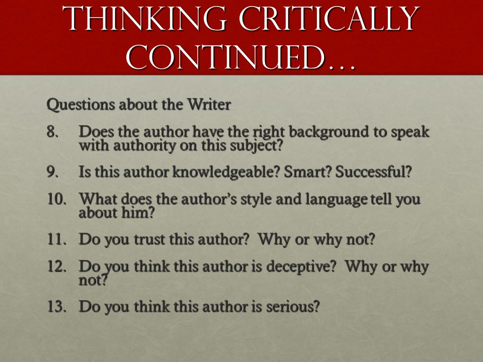 Thinking Critically Continued…
