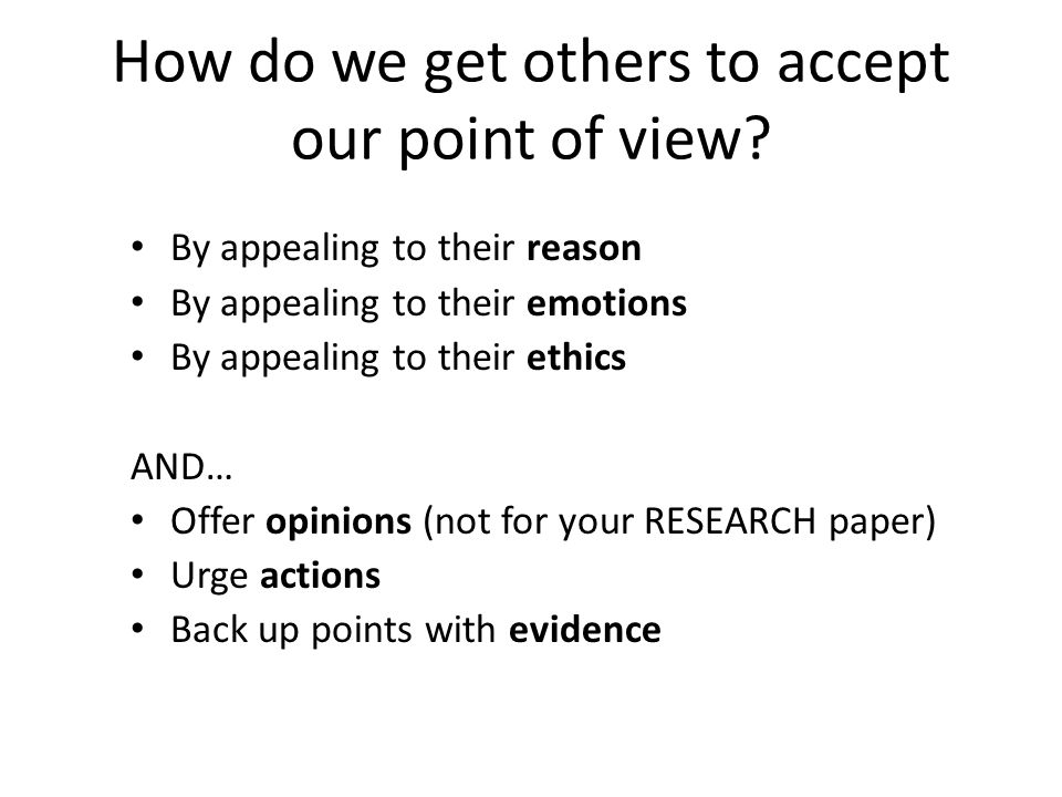 How do we get others to accept our point of view
