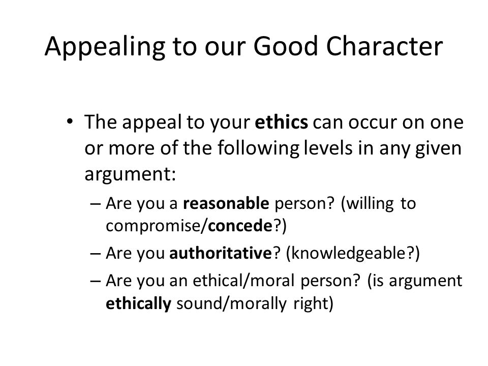Appealing to our Good Character
