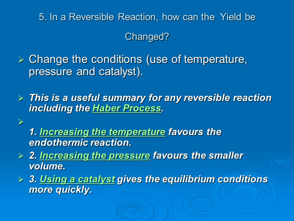 5. In a Reversible Reaction, how can the Yield be Changed