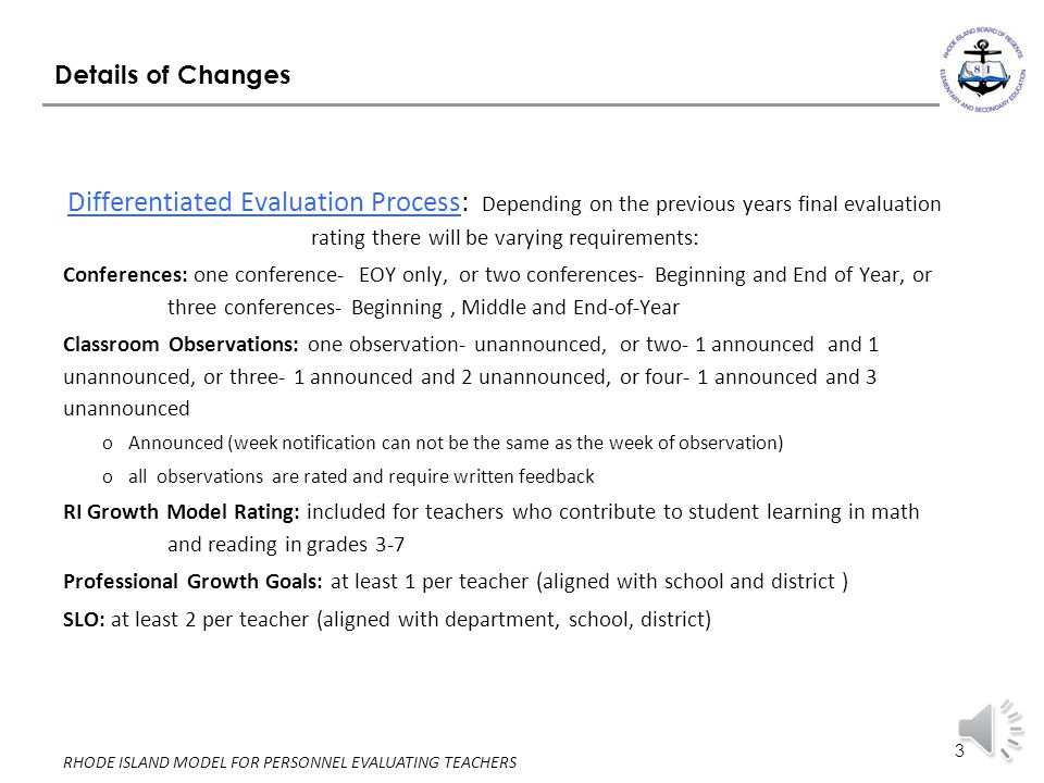 Details of Changes Differentiated Evaluation Process: Depending on the previous years final evaluation rating there will be varying requirements: