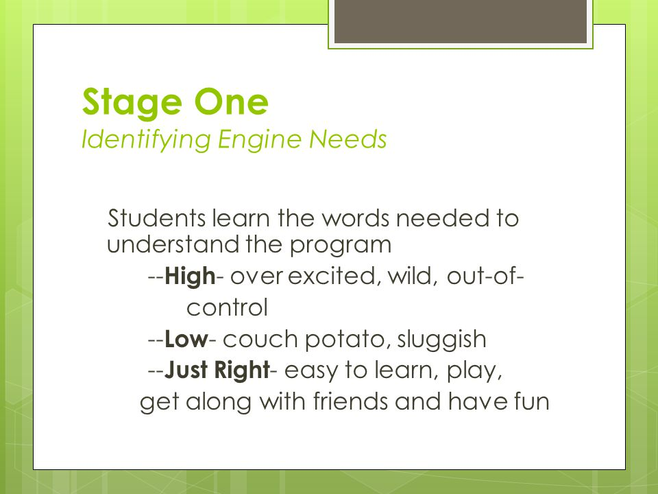 Stage One Identifying Engine Needs