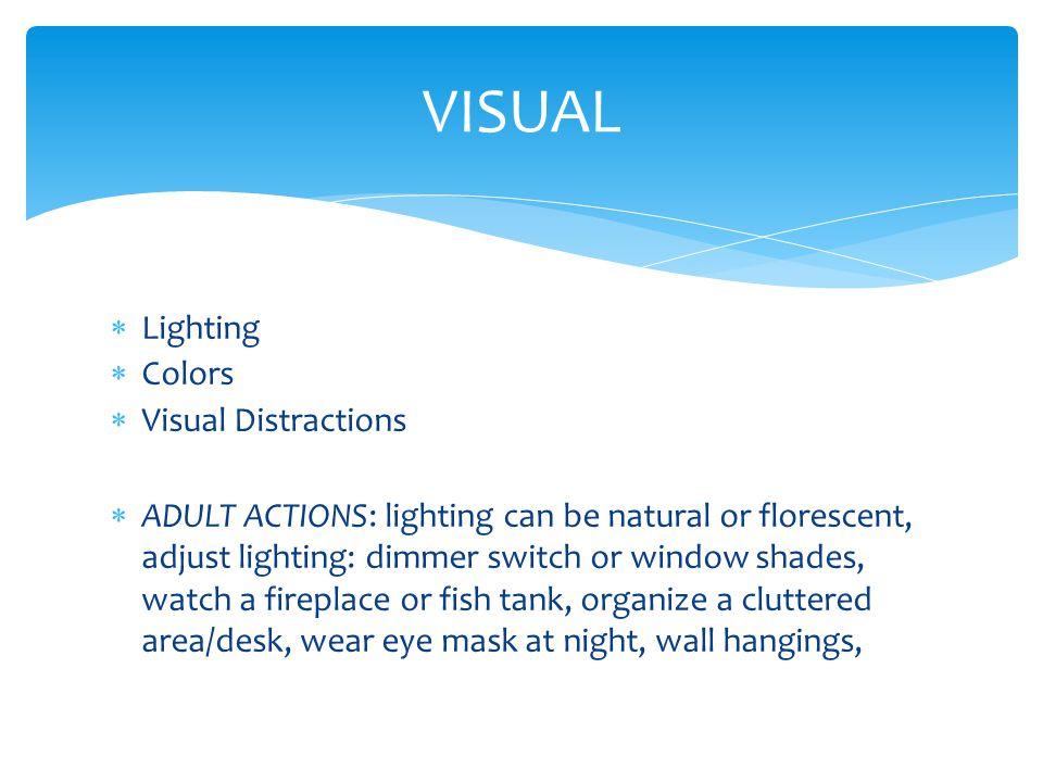 VISUAL Lighting Colors Visual Distractions