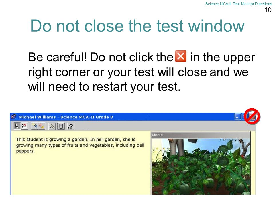 Do not close the test window