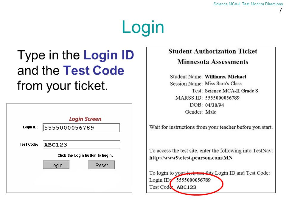 Login Type in the Login ID and the Test Code from your ticket.