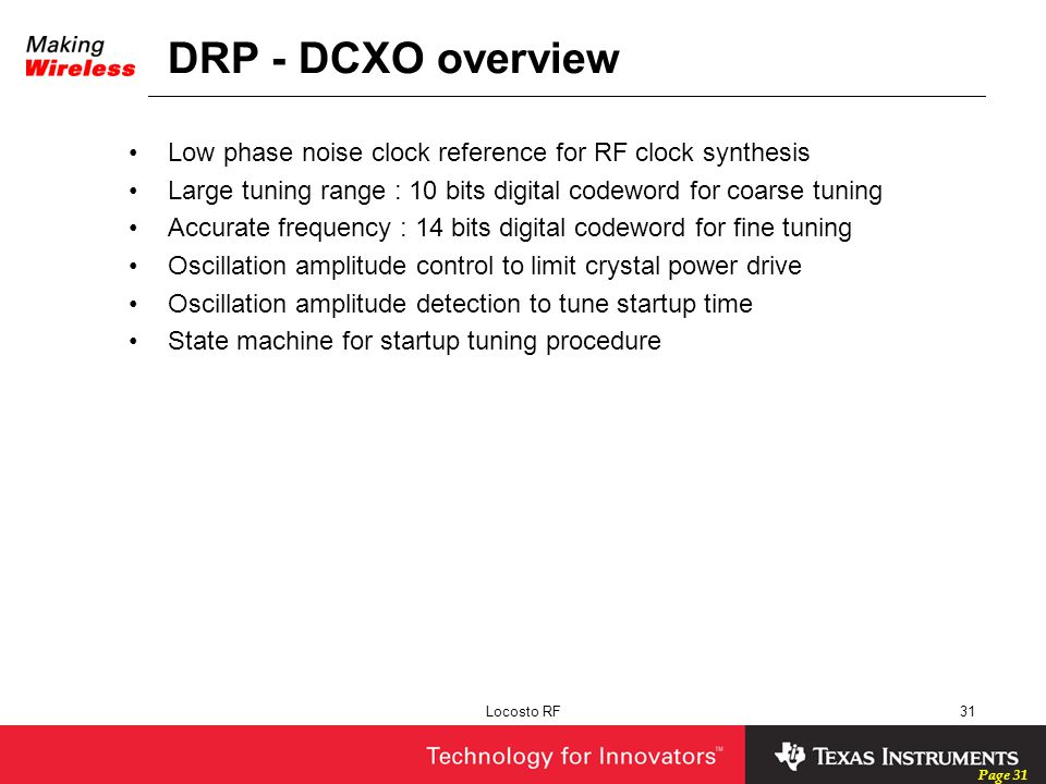 DRP - DCXO overview Low phase noise clock reference for RF clock synthesis. Large tuning range : 10 bits digital codeword for coarse tuning.