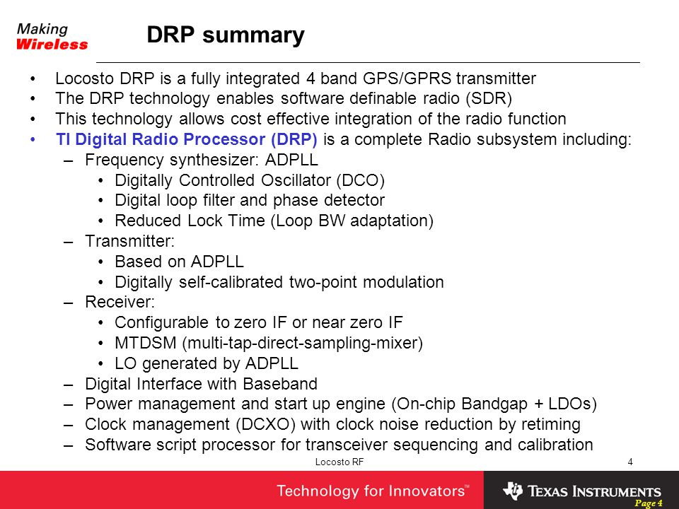 DRP summary Locosto DRP is a fully integrated 4 band GPS/GPRS transmitter. The DRP technology enables software definable radio (SDR)