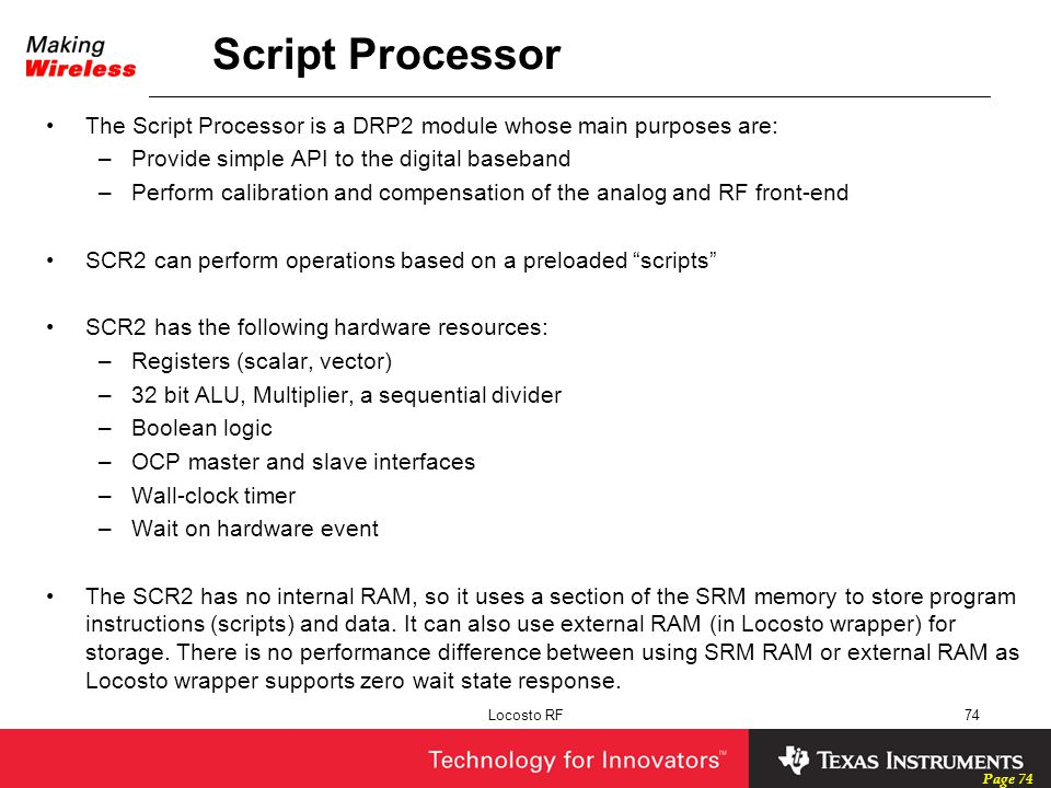 Script Processor The Script Processor is a DRP2 module whose main purposes are: Provide simple API to the digital baseband.