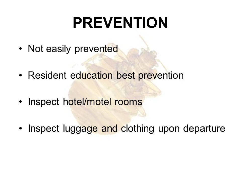 PREVENTION Not easily prevented Resident education best prevention