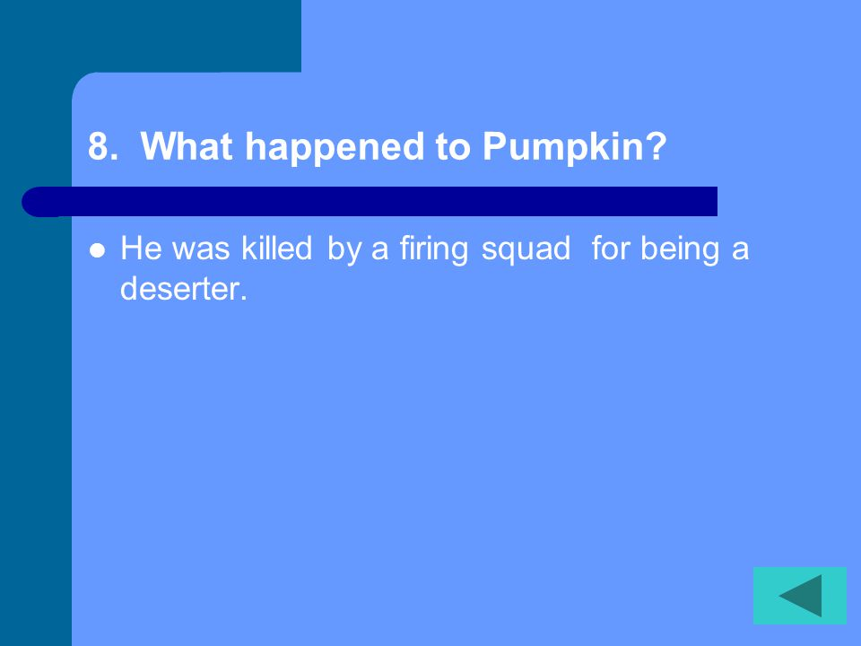 8. What happened to Pumpkin