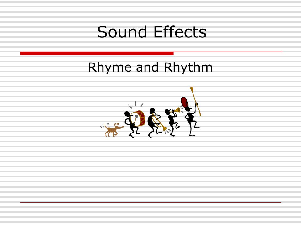 Sound Effects Rhyme and Rhythm