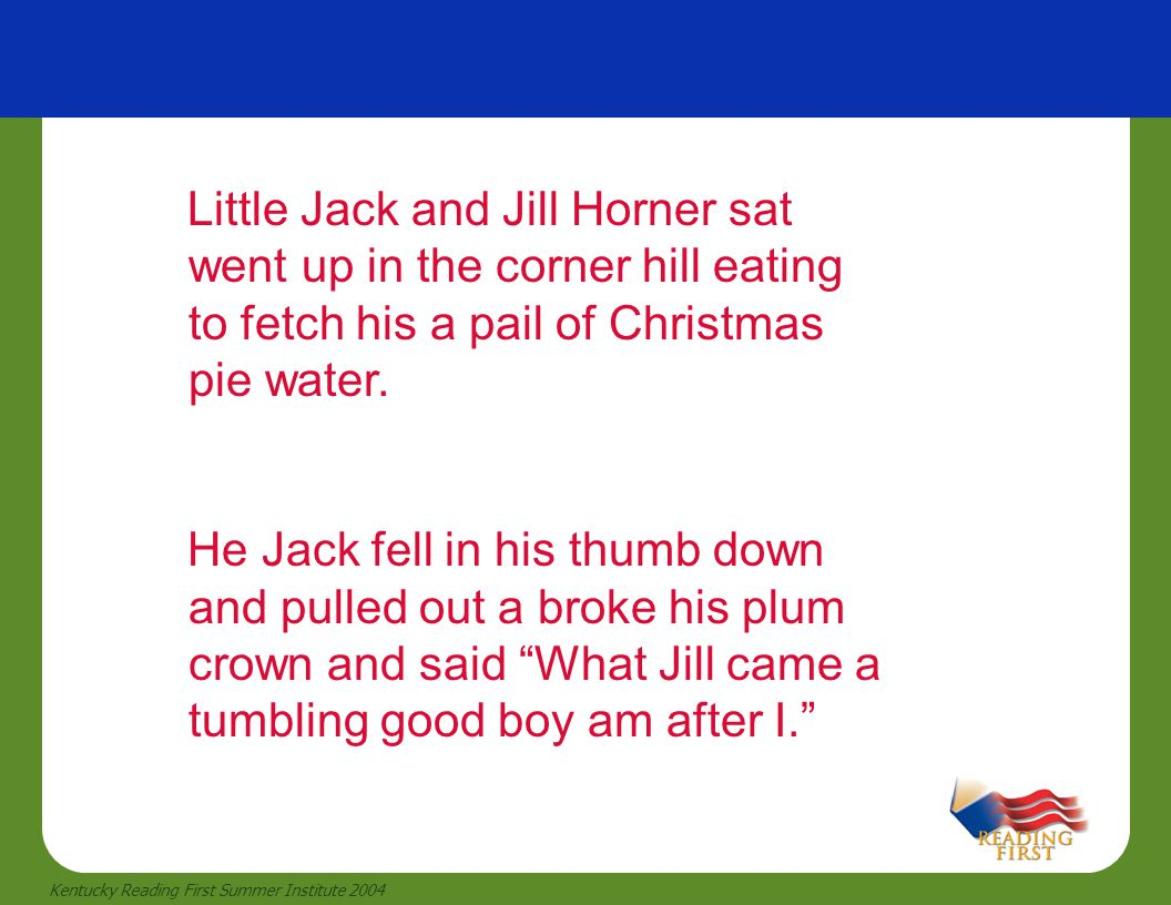 Little Jack and Jill Horner sat went up in the corner hill eating to fetch his a pail of Christmas pie water.