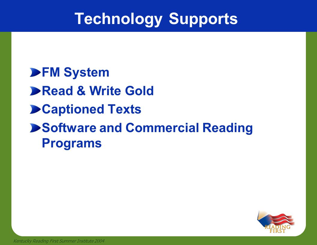 Technology Supports FM System Read & Write Gold Captioned Texts