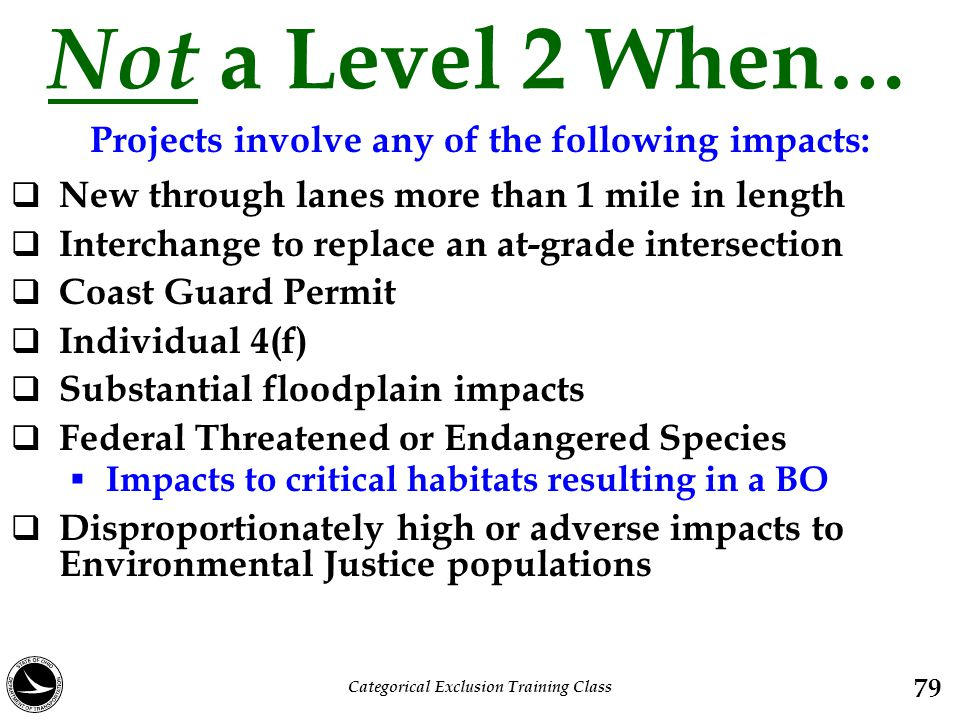 Not a Level 2 When… Projects involve any of the following impacts: