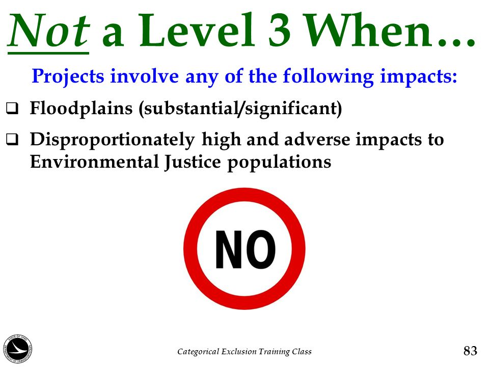 Not a Level 3 When… Projects involve any of the following impacts: