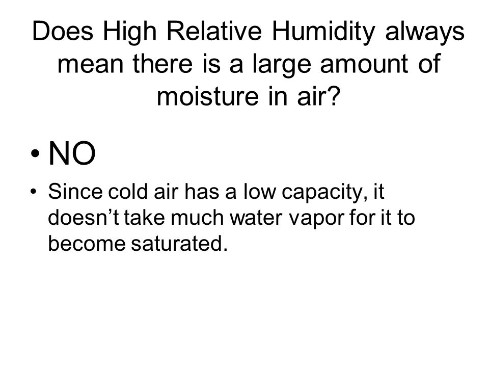 Does High Relative Humidity always mean there is a large amount of moisture in air