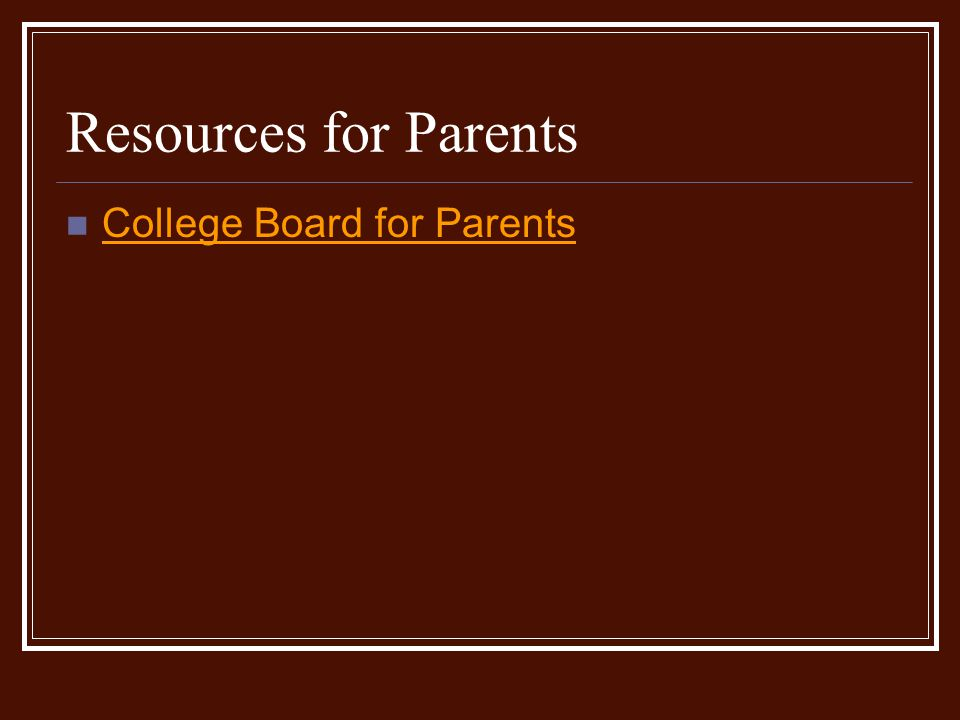 Resources for Parents College Board for Parents