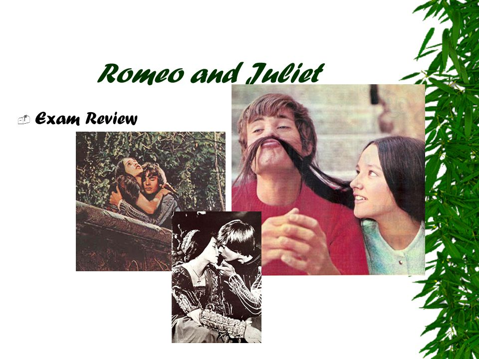 Romeo and Juliet Exam Review