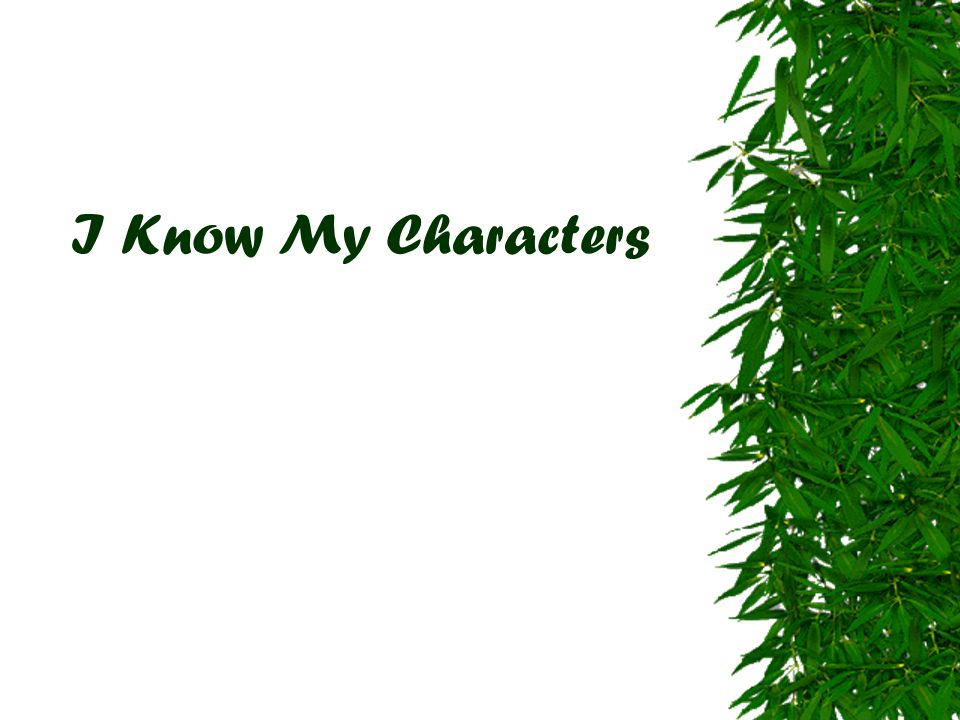 I Know My Characters