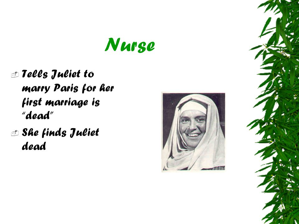 Nurse Tells Juliet to marry Paris for her first marriage is dead