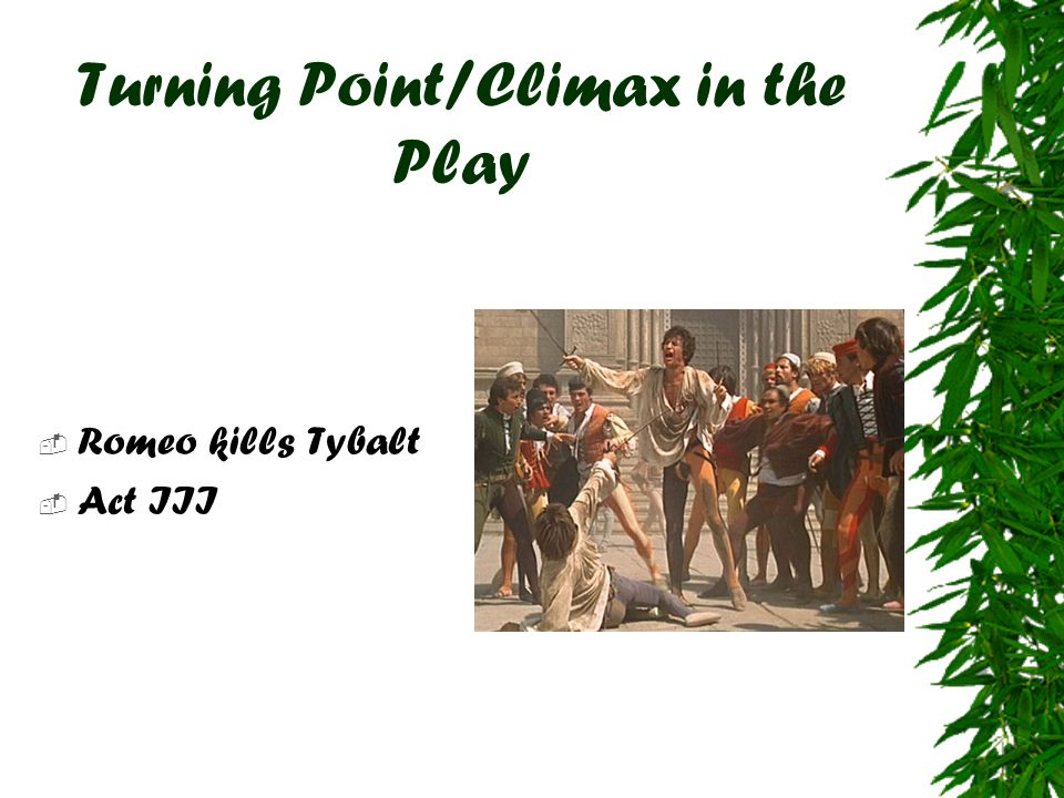 Turning Point/Climax in the Play
