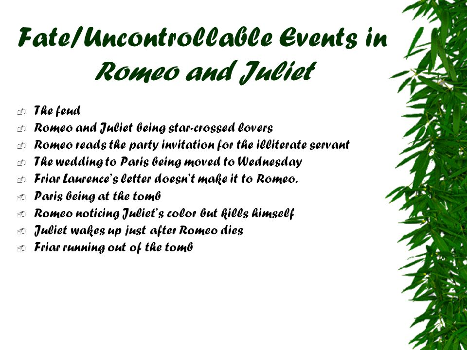 Fate/Uncontrollable Events in Romeo and Juliet