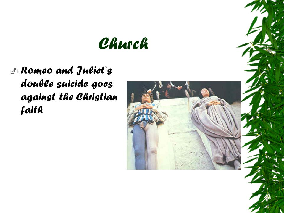 Church Romeo and Juliet's double suicide goes against the Christian faith