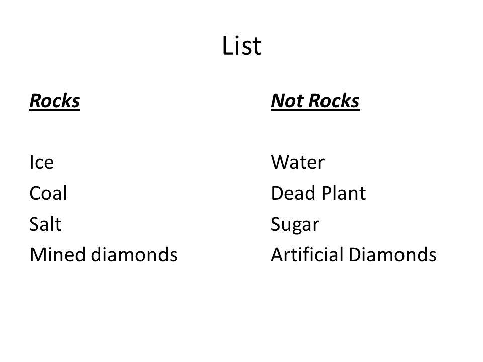 List Rocks Not Rocks Ice Water Coal Dead Plant Salt Sugar