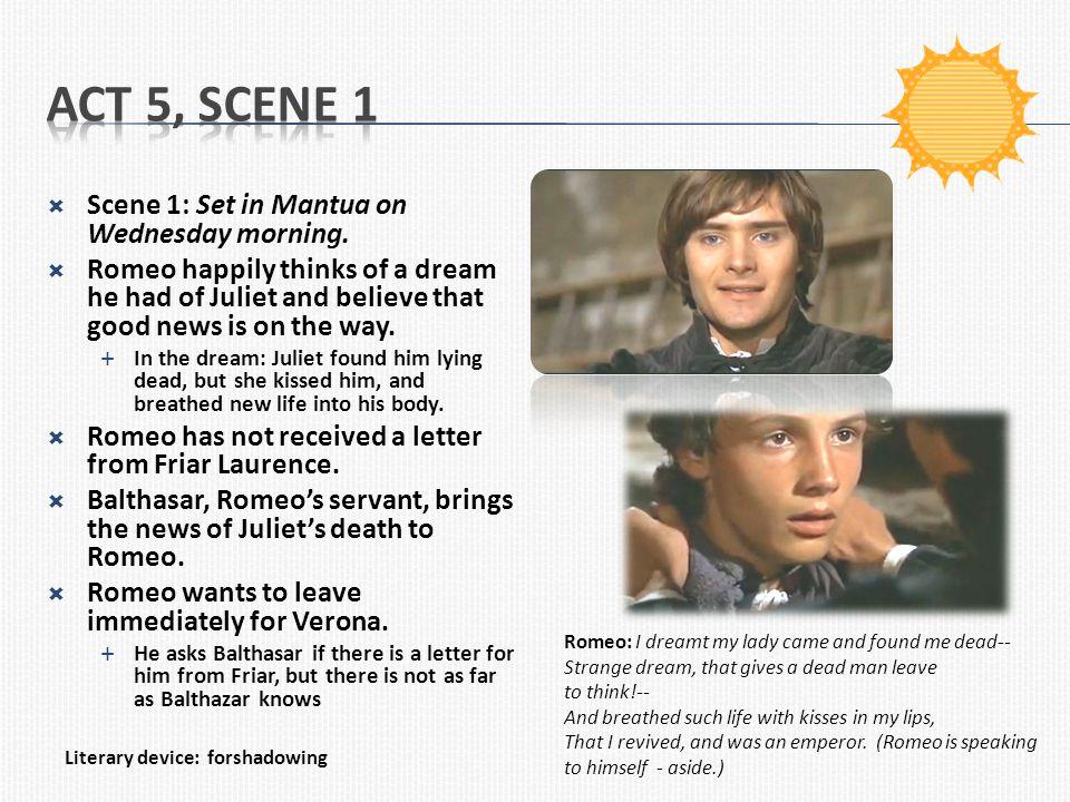 Act 5, Scene 1 Scene 1: Set in Mantua on Wednesday morning.