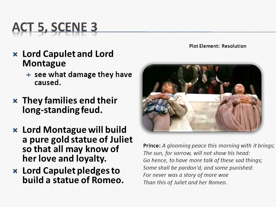 Act 5, Scene 3 Lord Capulet and Lord Montague