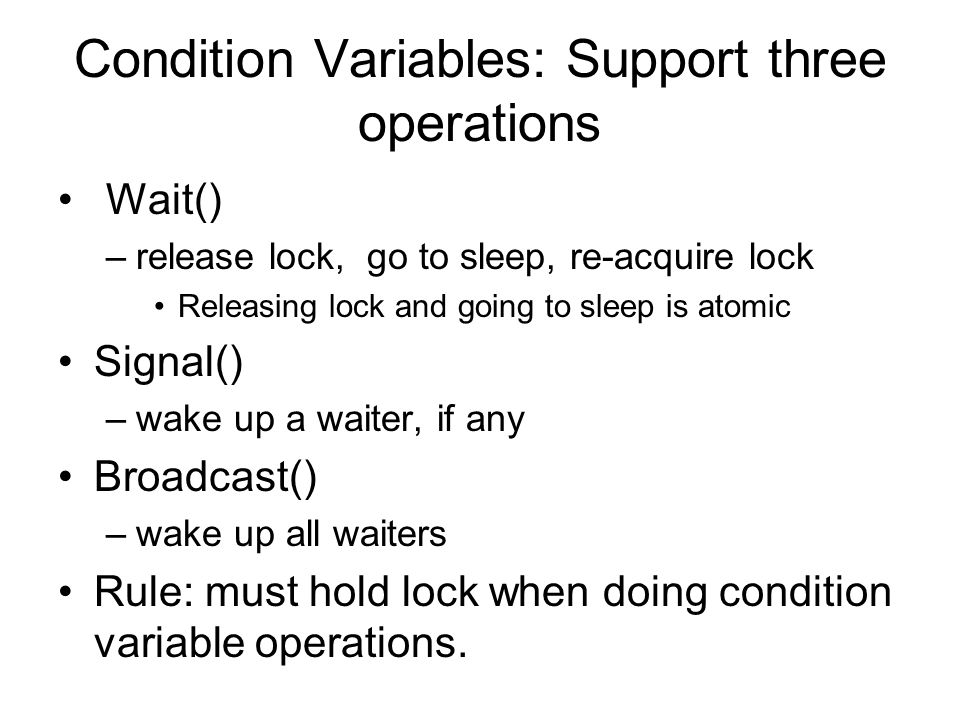 Condition Variables: Support three operations