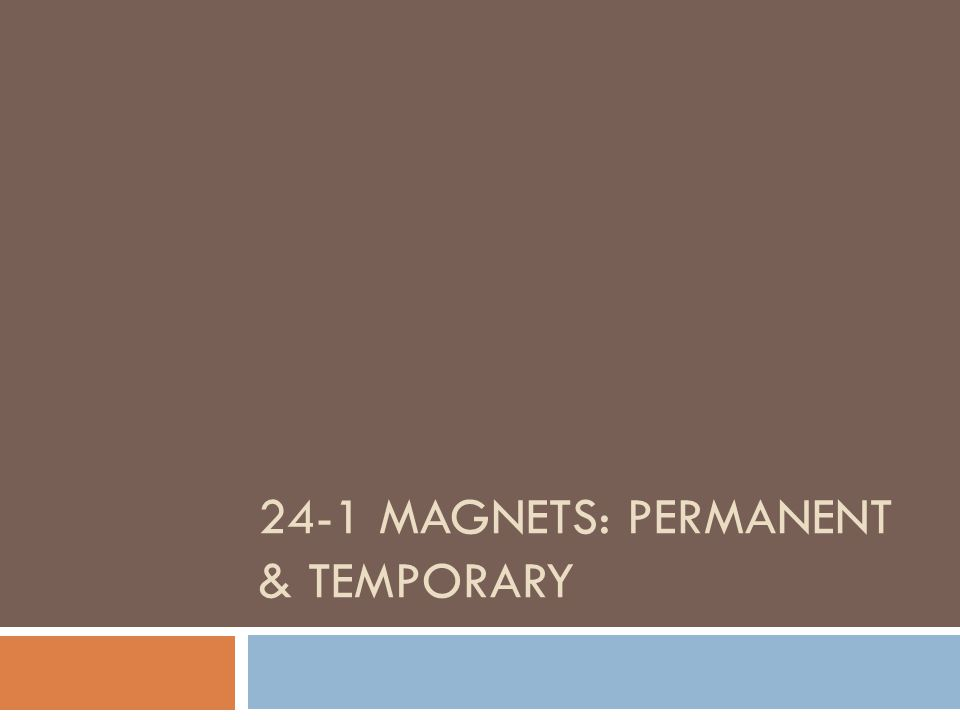 24-1 Magnets: permanent & temporary