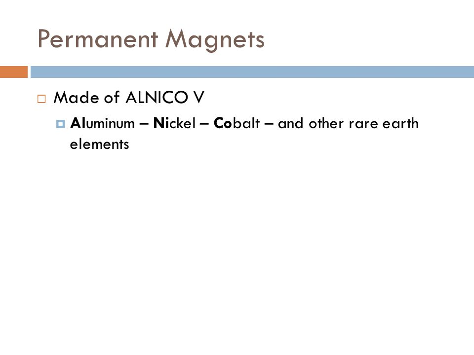 Permanent Magnets Made of ALNICO V