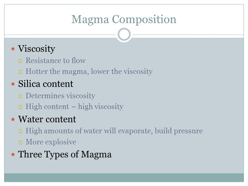Magma Composition Viscosity Silica content Water content
