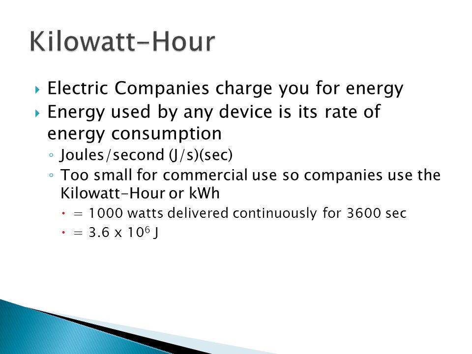 Kilowatt-Hour Electric Companies charge you for energy