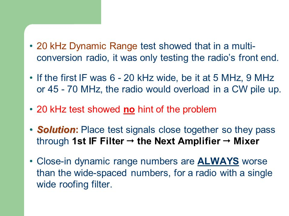 20 kHz Dynamic Range test showed that in a multi- conversion radio, it was only testing the radio's front end.