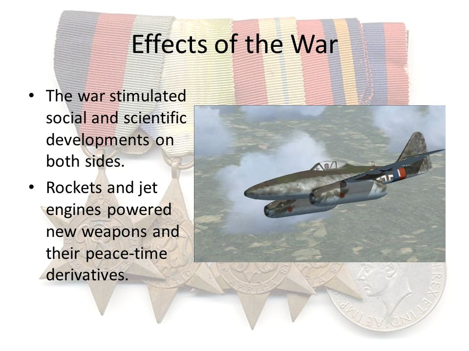 Effects of the War The war stimulated social and scientific developments on both sides.