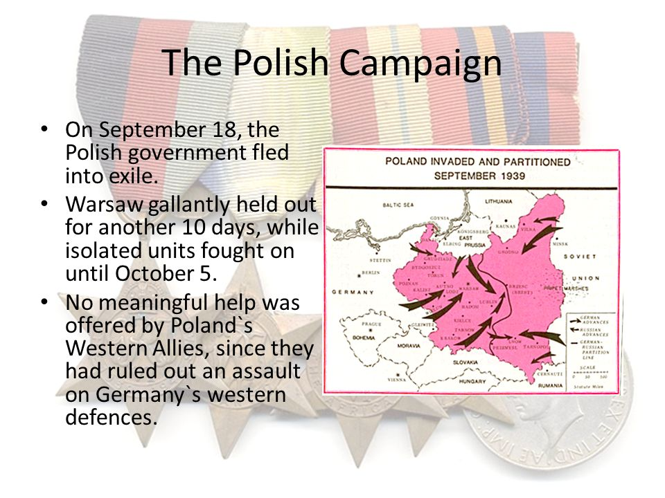 The Polish Campaign On September 18, the Polish government fled into exile.