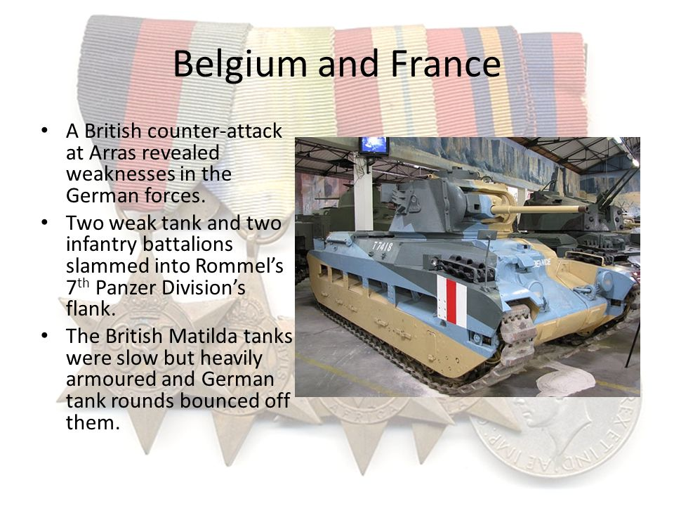 Belgium and France A British counter-attack at Arras revealed weaknesses in the German forces.
