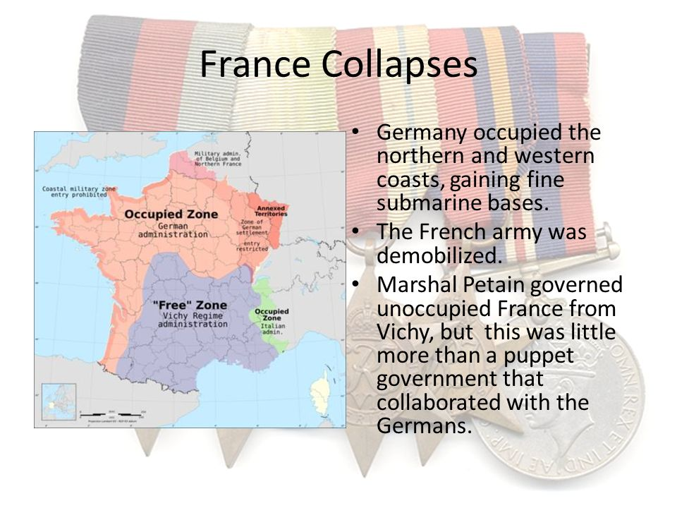 France Collapses Germany occupied the northern and western coasts, gaining fine submarine bases. The French army was demobilized.