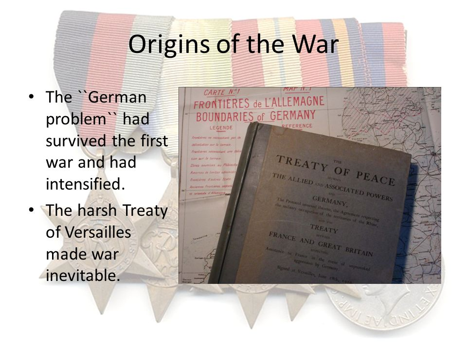 Origins of the War The ``German problem`` had survived the first war and had intensified.