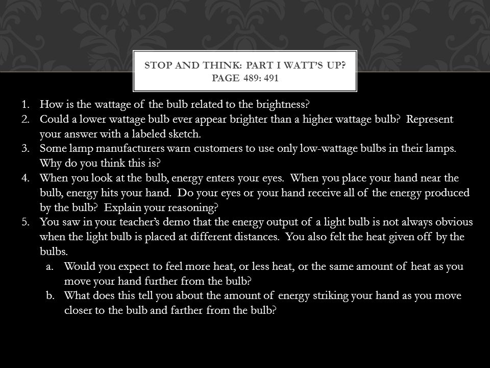 Stop and Think: Part I Watt's UP Page 489: 491