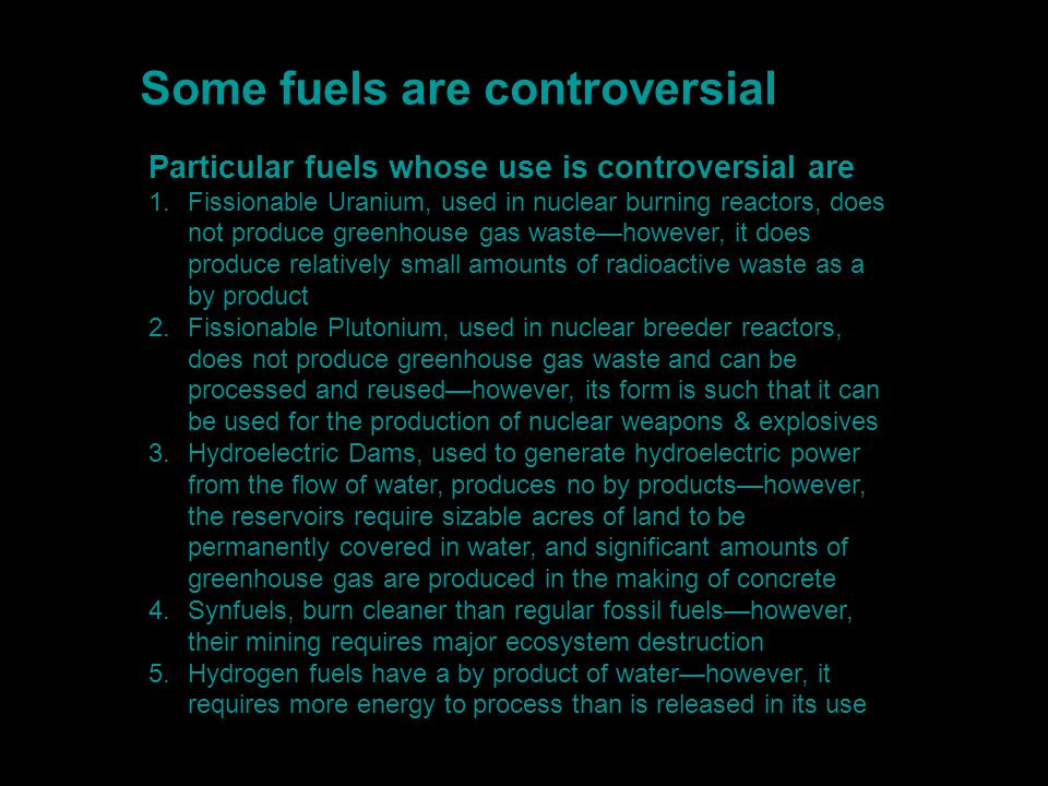 Some fuels are controversial
