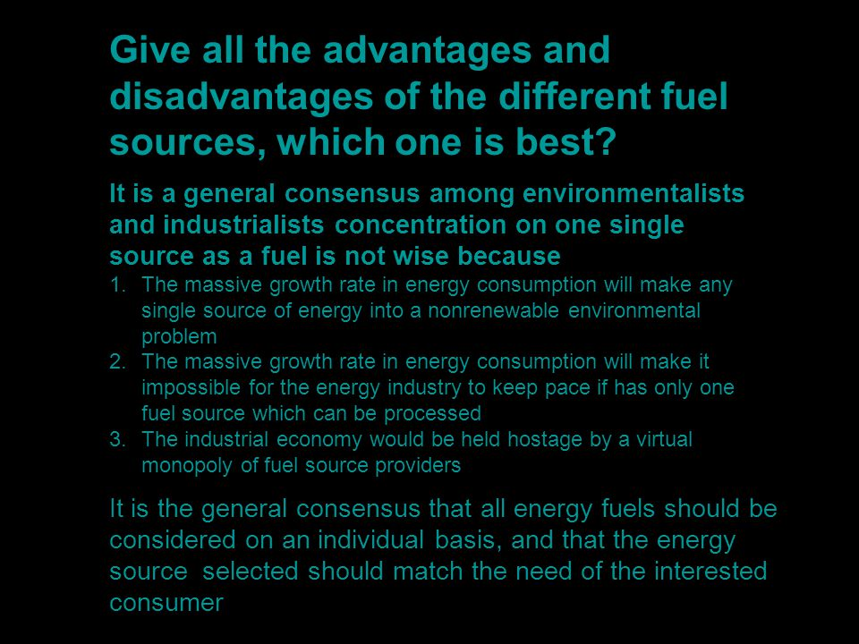 Give all the advantages and disadvantages of the different fuel sources, which one is best