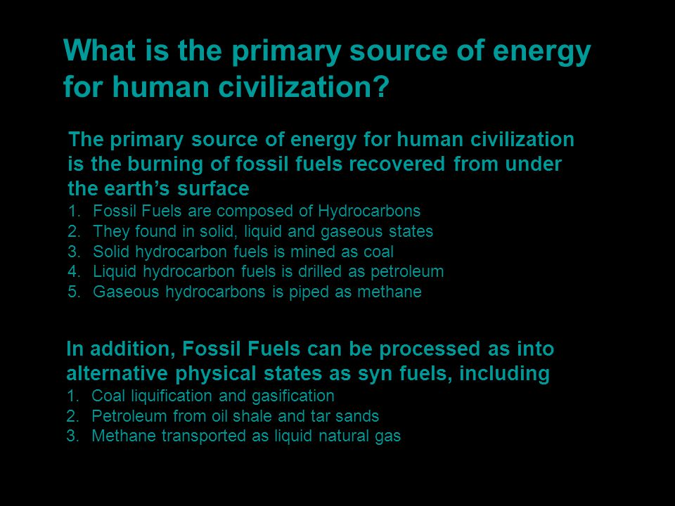 What is the primary source of energy for human civilization