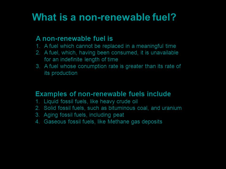 What is a non-renewable fuel