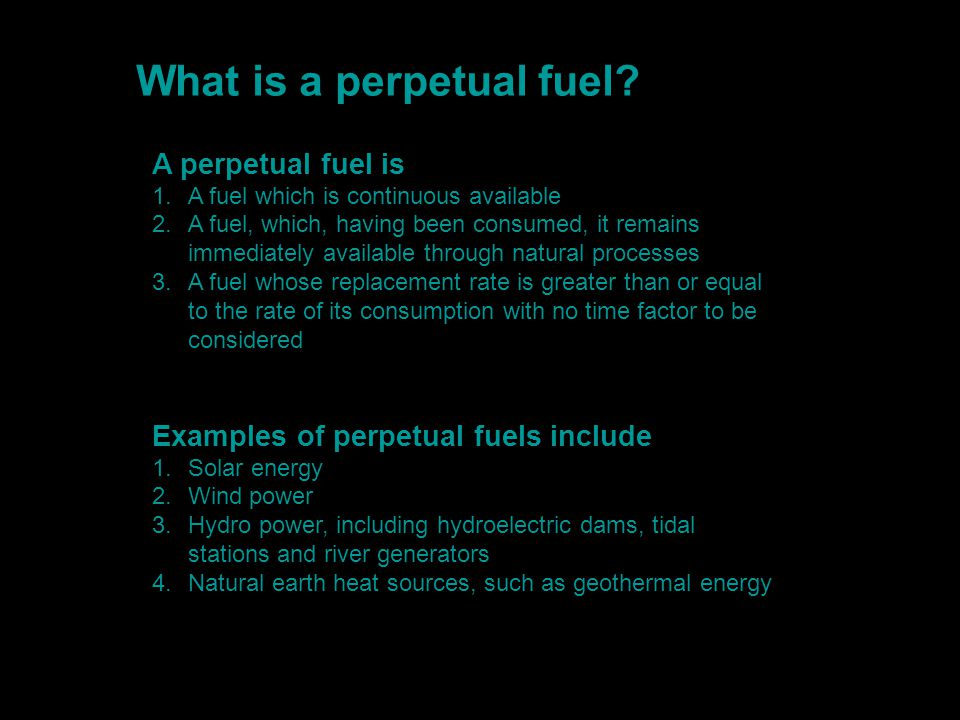 What is a perpetual fuel