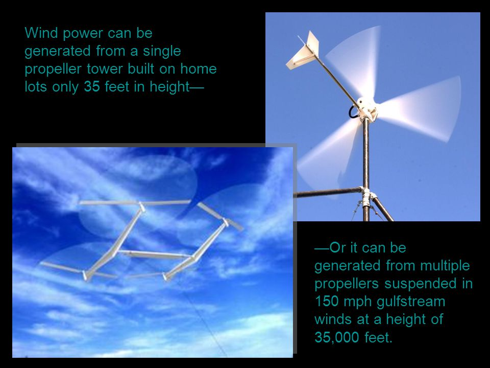 Wind power can be generated from a single propeller tower built on home lots only 35 feet in height—
